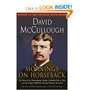 Mornings on Horseback: The Story of an Extraordinary Family, a Vanished Way of Life and the Unique Child Who... by David G. McCullough
