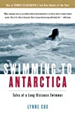 Swimming To Antarctica: Tales Of A Long-Distance Swimmer (Turtleback School  &  Library Binding Edition)
