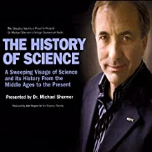 The History of Science: A Sweeping Visage of Science and its History (       UNABRIDGED) by Michael Shermer Narrated by Michael Shermer