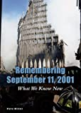 Remembering September 11, 2001: What We Know Now (Issues in Focus Today)