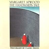 The Handmaid's Tale Hörbuch von Margaret Atwood Gesprochen von: Claire Danes