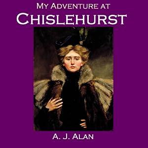 My Adventure at Chislehurst Audiobook
