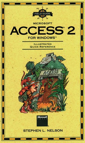 Field Guide to Microsoft Access 2 for Windows (Field Guide (Microsoft))