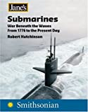 Janes Submarines: War Beneath the Waves from 1776 to the Present Day