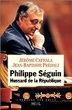 echange, troc Jérôme Cathala, Jean-Baptiste Prédali - Philippe Séguin, hussard de la République