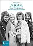 ABBA - Thank you for the Music: Die Storys zu allen Songs