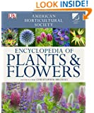 American Horticultural Society Encyclopedia of Plants and Flowers (American Horticultural Society)