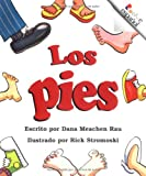 Los Pies (Rookie Espanol) (Spanish Edition) (0516270087) by Rau, Dana Meachen