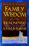 Family Wisdom from the Monk Who Sold His Ferrari (1401900143) by Sharma, Robin