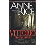 Vittorio, the Vampire (New Tales of the Vampires) ~ Anne Rice
