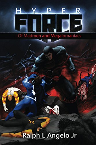 Book: Hyperforce II - Of Madmen and Megalomaniacs by Ralph L. Angelo Jr.