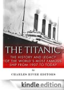 The Titanic: The History and Legacy of the World