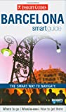 Insight Guides Insight Guides: Barcelona Smart Guide (Insight Smart Guide)