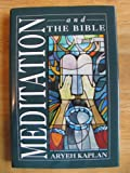Meditation & the Bible (1568213824) by Kaplan, Aryeh