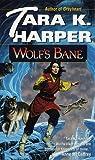 Wolf's Bane (Wol'f Bane) (0345406346) by Harper, Tara K.