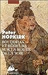 Bouddhas et rôdeurs sur la route de la soie par Hopkirk