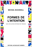 Formes de l'intention (French Edition) (2877112101) by Baxandall, Michael