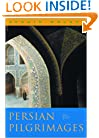 Persian Pilgrimages: Journeys Across Iran
