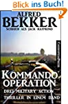 Kommando-Operation: Drei Military Act...