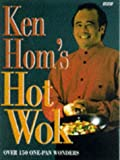 Ken Hom Ken Hom's Hot Wok: Over 150 One-pan Wonders