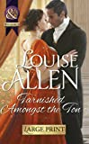 Tarnished Amongst the Ton (Mills & Boon Largeprint Historical)