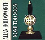 None Too Soon by Allan Holdsworth (2012-05-15)