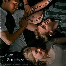 Boyfriends with Girlfriends   Livre audio Auteur(s) : Alex Sanchez Narrateur(s) : Aaron Landon