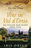 img - for War in Val D'Orcia: An Italian War Diary. 1943-1944 by Origo. Iris ( 1999 ) Paperback book / textbook / text book