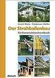 Der Strohballenbau: Ein Konstruktionshandbuch - Friedemann Mahlke, Gernot Minke
