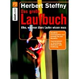 Das groe Laufbuch: Vom richtigen Einstieg bis zum Marathonvon &#34;Herbert Steffny&#34;