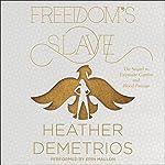 Freedom's Slave   Heather Demetrios