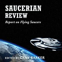 Saucerian Review: Report on Flying Saucers (       UNABRIDGED) by Gray Barker Narrated by Bryan L. Anderson