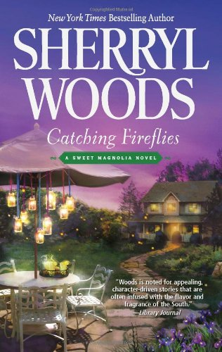 Catching Fireflies (A Sweet Magnolia Novel)