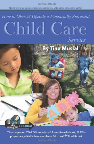 How to Open & Operate a Financially Successful Child Care Service: With Companion CD-ROM PDF