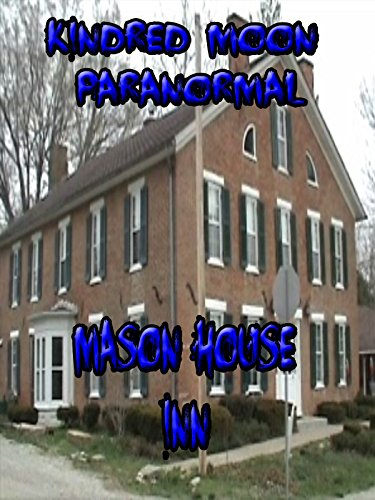 Kindred Moon Paranormal Mason House Inn