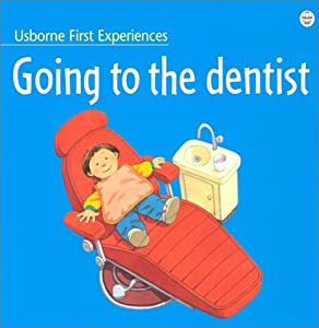 Cover of &quot;Going to the Dentist (First Exp...
