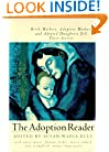 The Adoption Reader: Birth Mothers, Adoptive Mothers, and Adopted Daughters Tell Their Stories