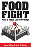 img - for Food Fight! How to Knock Out Overeating book / textbook / text book