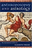 img - for Anthroposophy and Astrology : The Astronomical Letters of Elizabeth Vreede book / textbook / text book