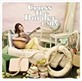 Cross The Border♪J-Min