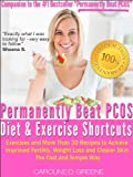 The Permanently Beat PCOS Diet & Exercise Shortcuts: Cookbook, Recipes & Exercise (Women's Health Expert)