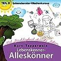 Lebensberater-Wochenkursus: Mit Leichtigkeit durchs Leben (Lebenskenner-Alleskönner 8) Hörbuch von Kurt Tepperwein Gesprochen von: Kurt Tepperwein
