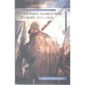 The Longman Companion to the First World War by Colin Nicholson