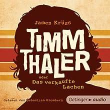 Timm Thaler oder das verkaufte Lachen Hörbuch von James Krüss Gesprochen von: Sebastian Blomberg