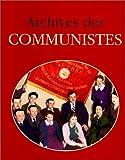 echange, troc Jacques Borgé, Nicolas Viasnoff - Archives des communistes: 1917-1939