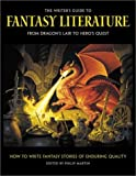 The Writer's Guide to Fantasy Literature: From Dragon's Lair to Hero's Quest