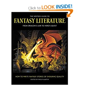 The Writer's Guide to Fantasy Literature: From Dragon's Lair to Hero's Quest by Philip Martin