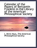 img - for Calendar of the Papers of Benjamin Franklin in the Library of the American Philosophical Society book / textbook / text book