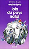 Loin du pays natal (French Edition) (2207303470) by Walter Tevis