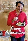 Für die italienischen Momente in der Küche: Ein Kochbuch mit 85 italienischen Familienrezepten, präsentiert von Bruno Maccallini. Mehr als Pizza und Pasta - die leckersten italienischen Rezepte